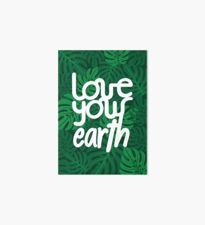 Love your Earth Art Board Print
