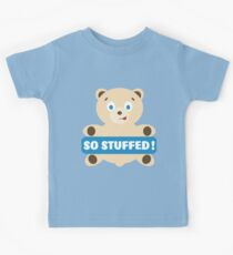 bear so stuffed Kids Tee