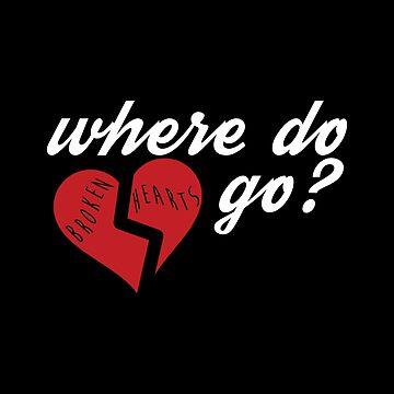 Where Do Broken Hearts Go - black by kellicoyne