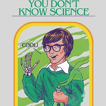 You Don't Know Science by wytrab8