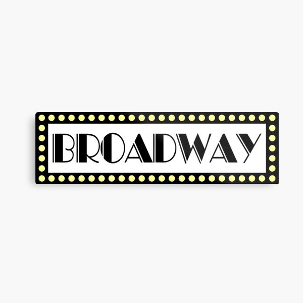 Broadway Musical Sign  Metal Print