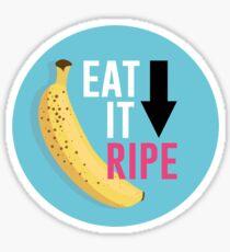 """Eat It Ripe"" Banana Design Sticker"