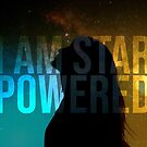 I AM STAR POWERED (dark) by maggiederrick