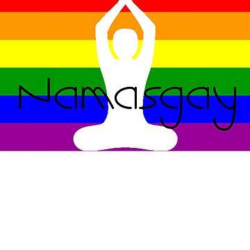 Funny Yoga Shirt - Namasgay - Gift For Gay Yoga Lovers  by Galvanized