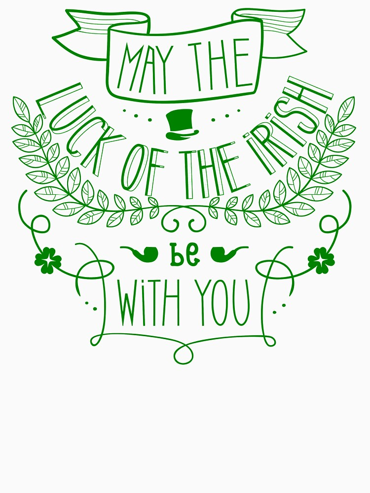 May the Luck of the Irish be With You by ExpApparel