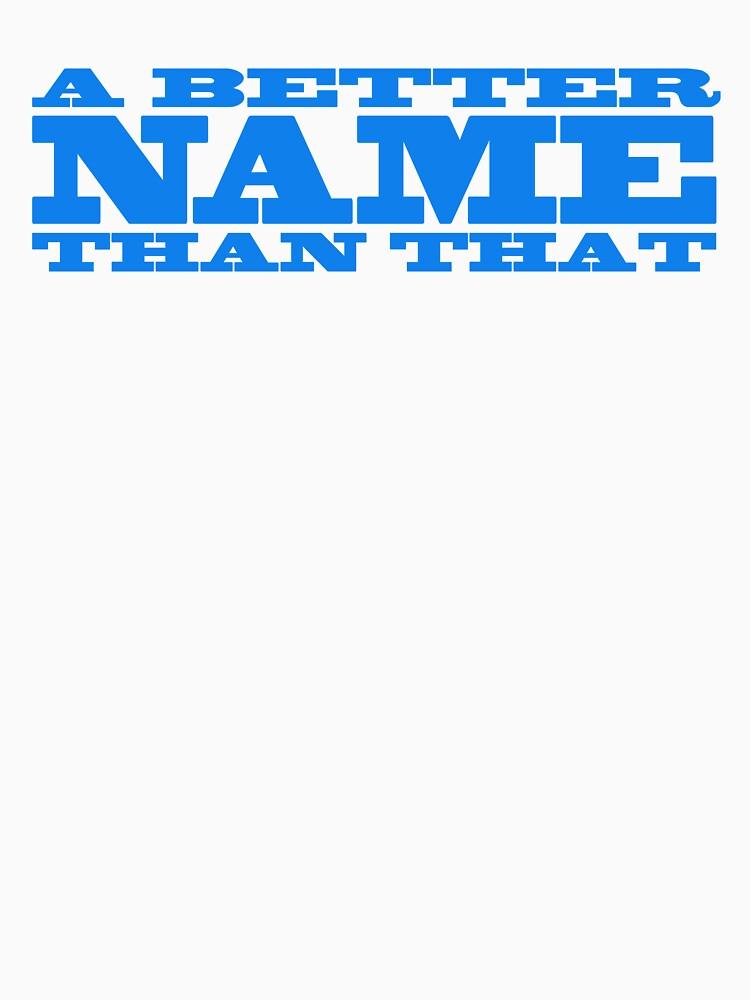 A Better Name Than That (general logo) by jacknjellify