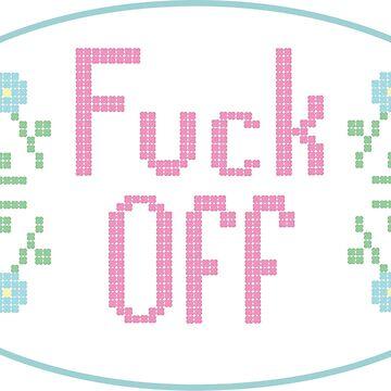 Fuck Off by hellomynameisL