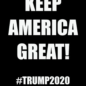 Keep America Great Trump 2020 T-shirt and more! by farzisback