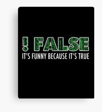 Funny Programming T Shirt Funny Because It's True Canvas Print