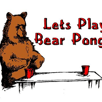 Bear Pong  by cmartin7897