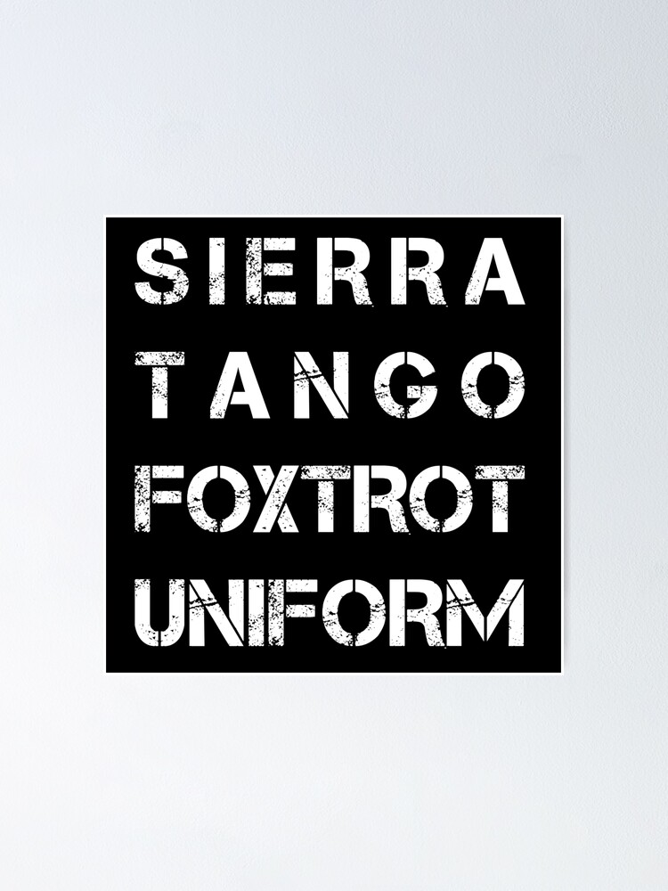 Nato Phonetic Alphabet Stfu Sierra Tango Foxtrot Uniform Poster By Nealw6971 Redbubble