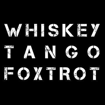NATO Phonetic Alphabet - WTF - Whiskey Tango Foxtrot by nealw6971