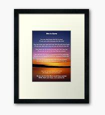 She is Gone - Funeral Poem for Mum Framed Print