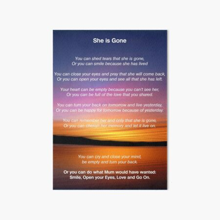 She is Gone - Funeral Poem for Mum Art Board Print