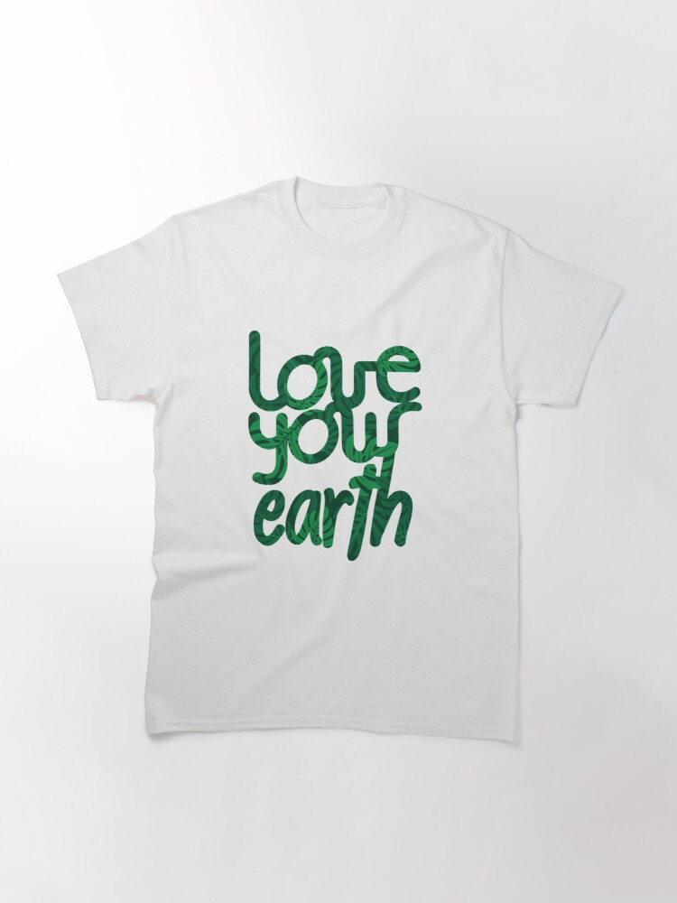 Alternate view of Love your Earth II Classic T-Shirt