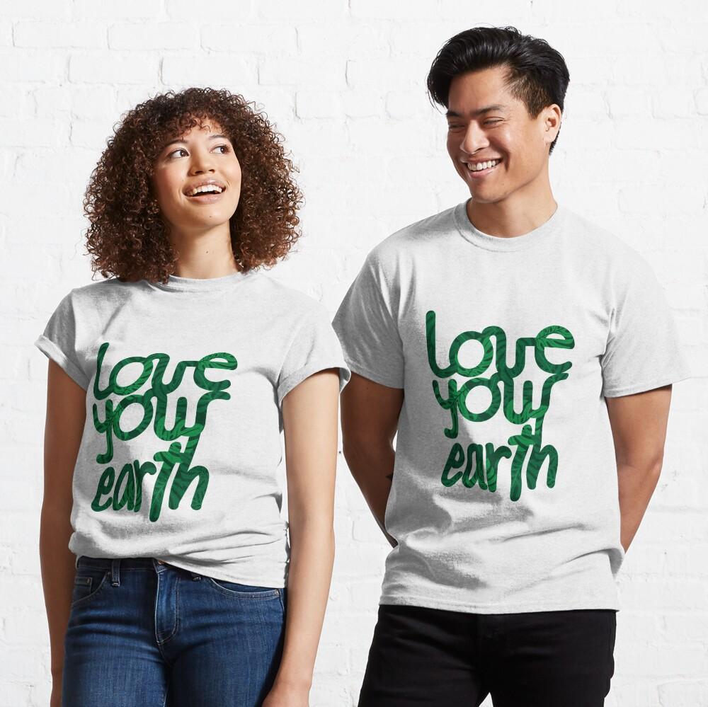 Love your Earth II Classic T-Shirt
