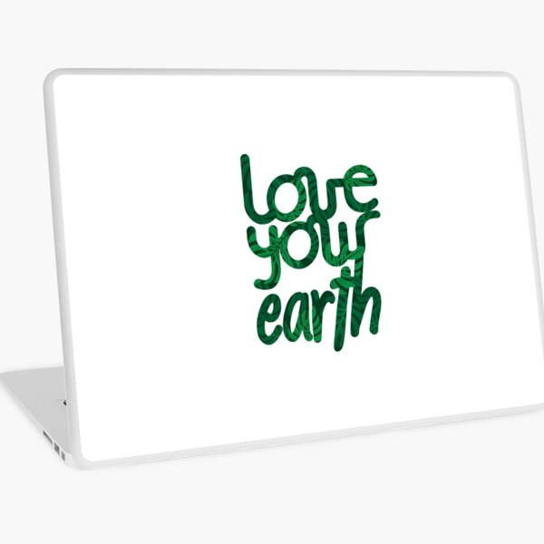 Love your Earth II Laptop Skin