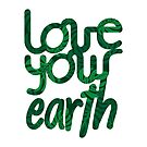 Love your Earth II by Andreia Silvano