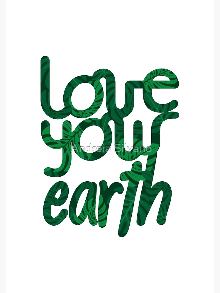 Love your Earth II by andreiasilvano