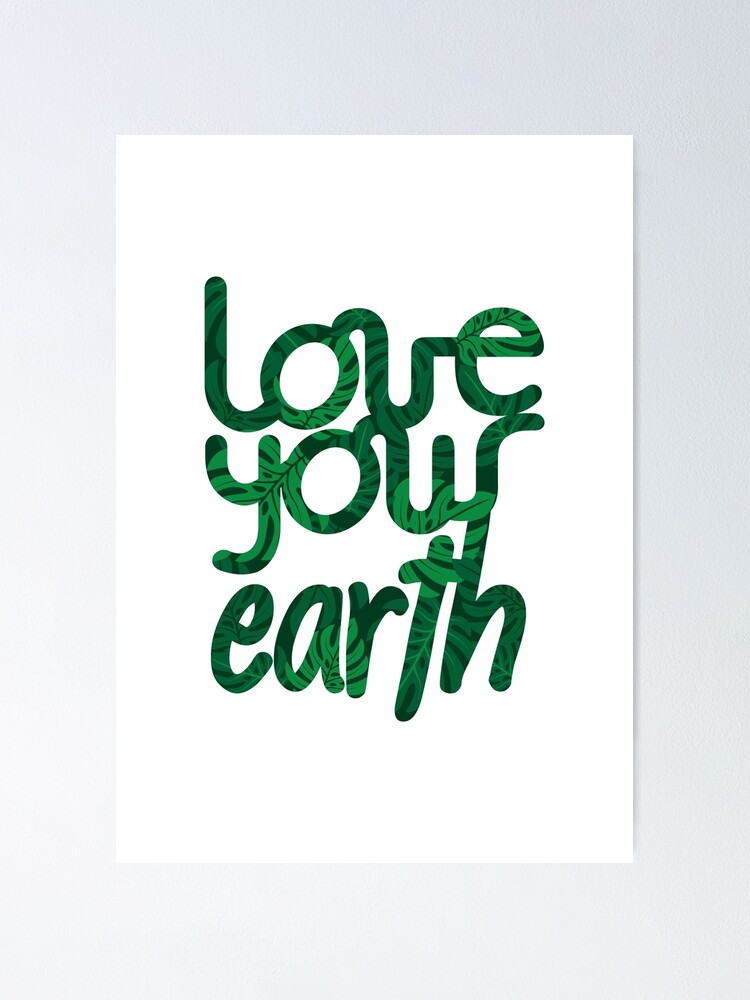 Alternate view of Love your Earth II Poster