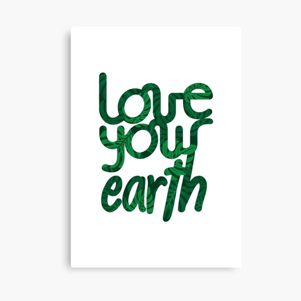 Love your Earth II Canvas Print