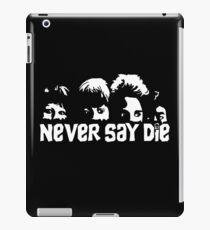 Never say die iPad Case/Skin