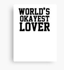 World's Okayest Lover Canvas Print