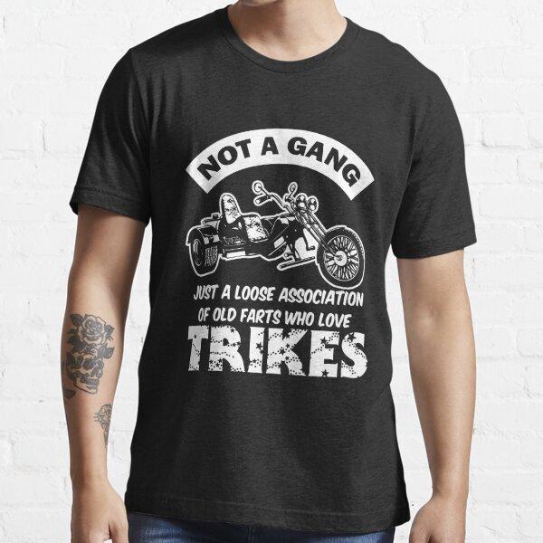 Trike Shirt - Not a Gang - Biker - Motorcycle Essential T-Shirt