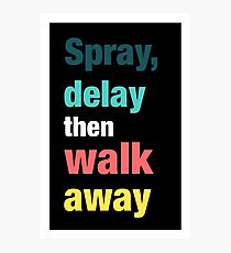 Spray, delay then walk away Photographic Print