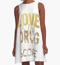 Love is the drug A-Line Dress