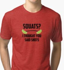 Squats? I thought you said shots - lime barbell Tri-blend T-Shirt