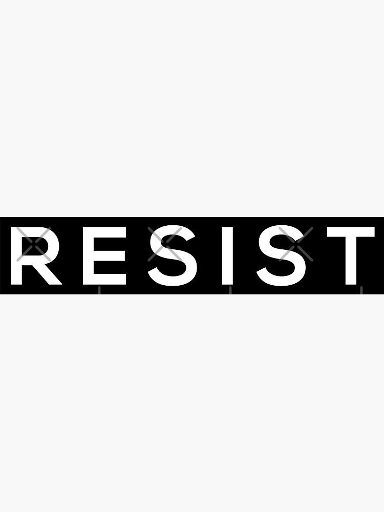 Resist by grantsewell