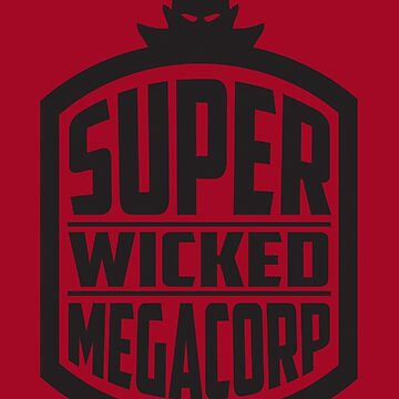 SUPER WICKED MEGACORP by hanelyn