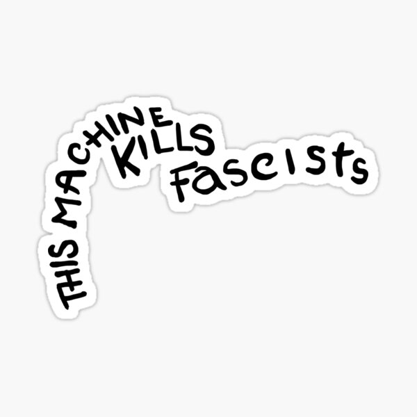 Esta máquina mata a los fascistas Pegatina