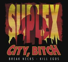Suplex City Bitch | Unisex T-Shirt