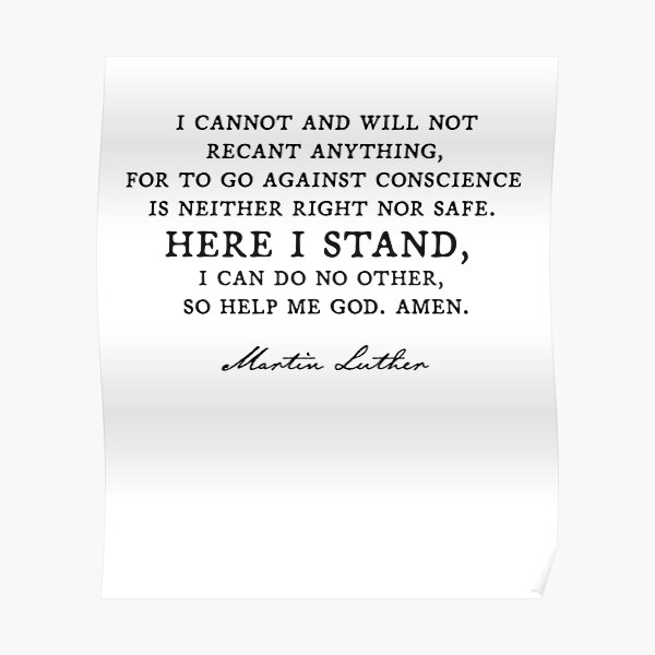 """""""Here I Stand"""" - Martin Luther quote Reformation  Poster"""