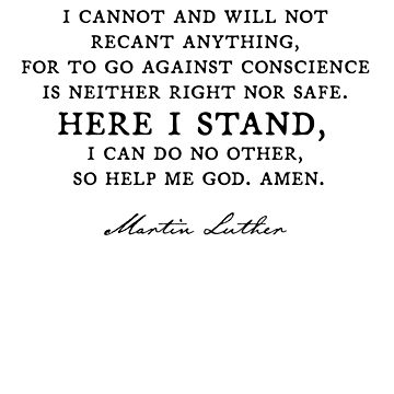 """""""Here I Stand"""" - Martin Luther quote Reformation  by asourceofjoy"""
