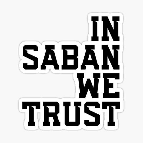 In Saban We Trust Sticker