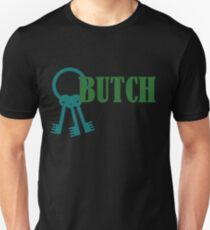 BUTCH (SMALLER RNG - REQUEST) Unisex T-Shirt