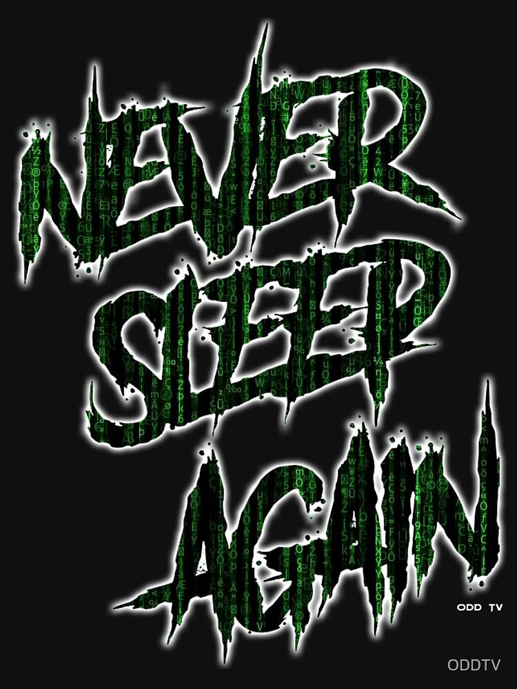ODD TV - Never Sleep Again by ODDTV
