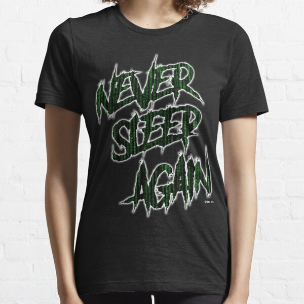 ODD TV - Never Sleep Again Essential T-Shirt