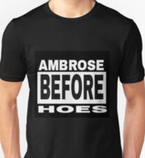 Ambrose Before Hoes T-Shirt