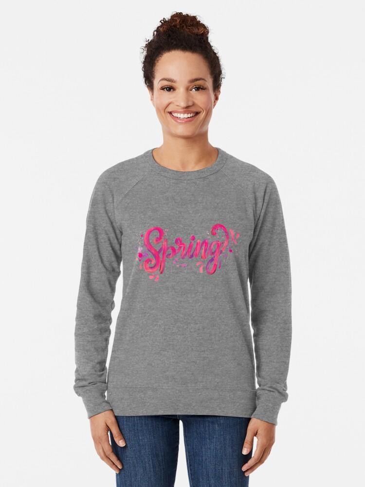 Alternate view of Spring - Pink hand written calligraphy Lightweight Sweatshirt