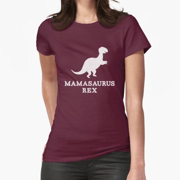 Mamasaurus Rex Dinosaur Fitted T-Shirt