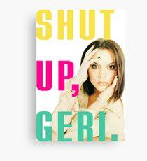 """Shut up, Geri"" Victoria Beckham quote Canvas Print"