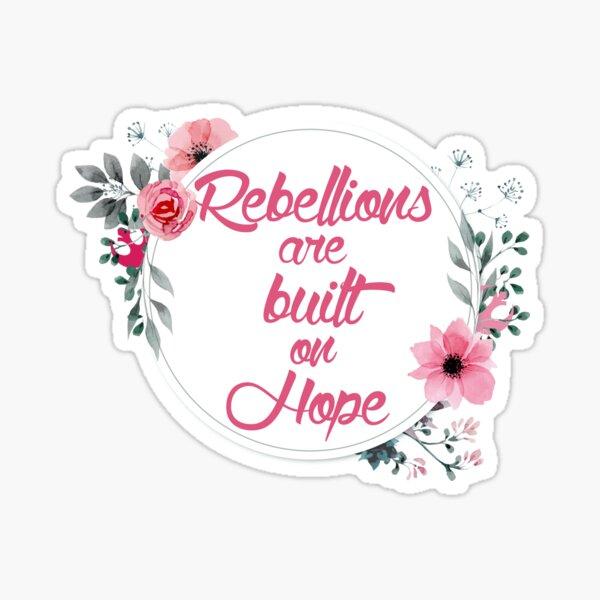 Rebellions are Built on Hope Sticker