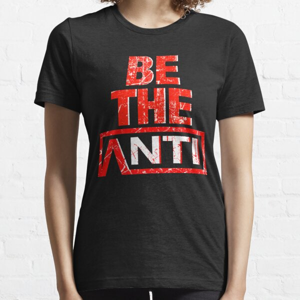 Be The Anti Essential T-Shirt