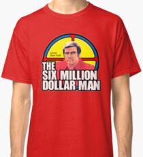 Six Million Dollar Man Classic T-Shirt