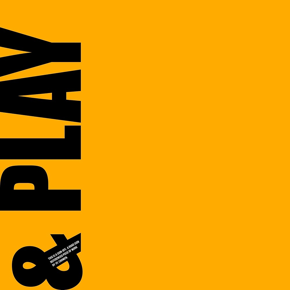 & PLAY sign off by MAGDALENE CARMEN
