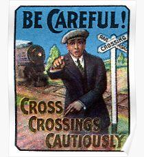 1910 Be Careful at Railroad Crossings Poster